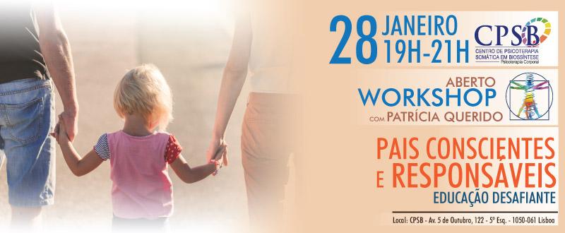 Wrkshop - Pais Conscientes e Responsáveis Educação Desafiante.